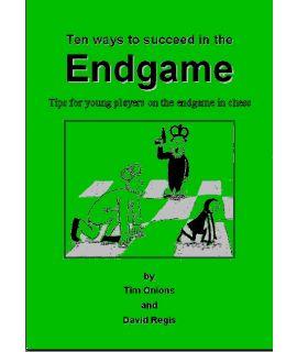 Ten Ways to Succeed in the Endgame - Tim Onions & David Regis