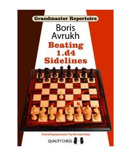 Grandmaster Repertoire 11 - Beating 1.d4 Sidelines by Boris Avrukh