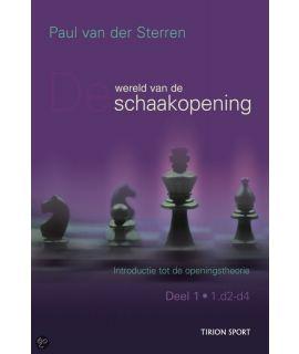 De wereld van de schaakopening deel 1 door Paul van der Sterren
