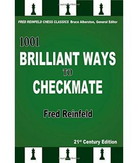 1001 Brilliant Ways to Checkmate - Fred Reinfeld