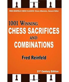 1001 Winning Chess Sacrifices  and Combinations - Fred Reinfeld