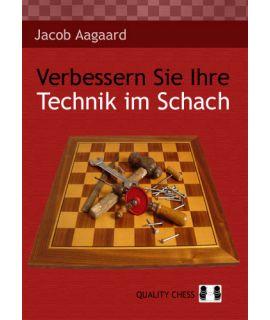 Verbessern Sie Ihre Technik im Schach by Jacob Aagaard