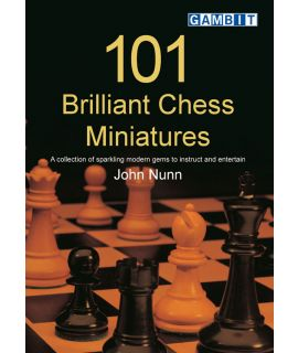 101 Brilliant Chess Miniatures - Nunn