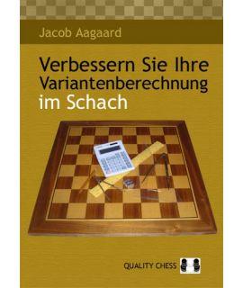 Verbessern Sie Ihre Variantenberechnung im Schach by Jacob Aagaard