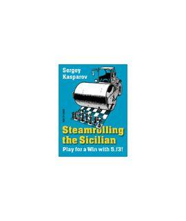 Steamrolling the Sicilian - Sergey Kasparov