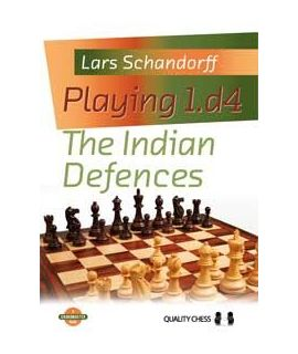 Playing 1.d4 - The Indian Defences (hardcover) by Lars Schandorff