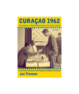 Curacao 1962 - The Battle of Minds that Shook the Chess World - Jan Timman