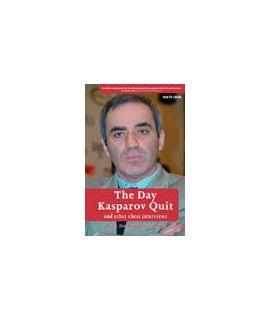 The Day Kasparov Quit - Dirk Jan Ten Geuzendam