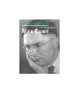 Max Euwe - The Biography - Alexander Münninghoff
