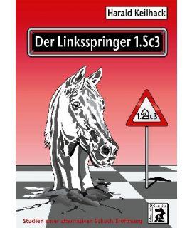 Der Linksspringer 1.Sc3 - Harald Keilhack