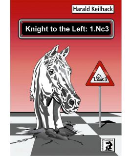 Knight on the Left: 1.Nc3 - Harald Keilhack