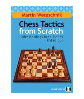 Chess Tactics from Scratch - UCT 2nd Edition by Martin Weteschnik