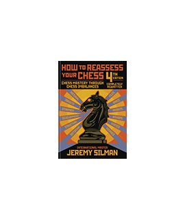 How to Reassess your Chess 4th Edition - Jeremy Silman