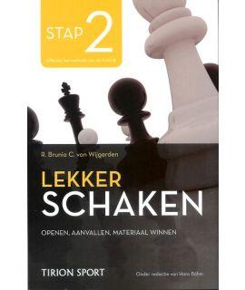 Lekker schaken stap 2 openen - aanvallen - materiaal winnen door Cor van Wijgerden en Rob Brunia