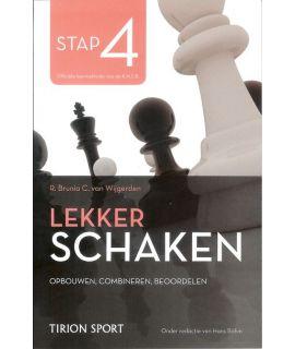 Lekker schaken stap 4 opbouwen - combineren - beoordelen door Cor van Wijgerden en Rob Brunia