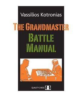 The Grandmaster Battle Manual by Vassilios Kotronias
