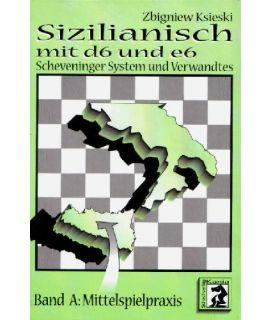 Sizilianisch mit d6 und e6 - Zbigniew Ksieski