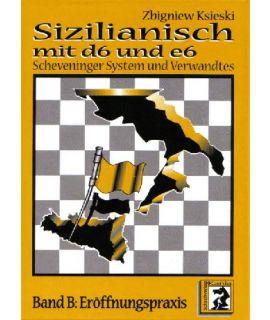 Sizilianisch mit d6 und e6 (band B)- Zbigniew Ksieski