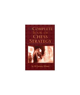 The Complete Book of Chess Strategy - Jeremy Silman