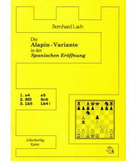 Spanisch - Die Alapin-Variante 1.e4 e5 2.Sf3 Sc6 3.Lb5 Lb4! - Bernhard Lach