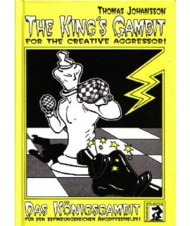 The King's Gambit for the Creative Aggressor - Thomas Johansson