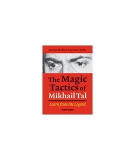 The Magic Tactics of Mikhail Tal - Karsten Müller, Raymund Stolze