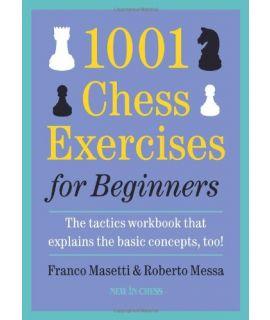 1001 Chess Exercises for Beginners - Masetti & Messa