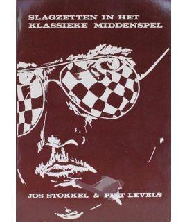 Slagzetten in het klassieke midden-spel - Jos Stokkel & Piet Levels