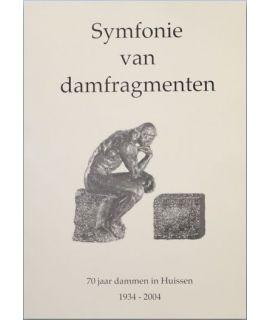 Symfonie van damfragmenten - 75 jaar dammen in Huissen