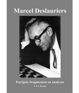 Marcel Deslauriers - Partijen, fragmenten en analyses - Lambert-Jan Koops