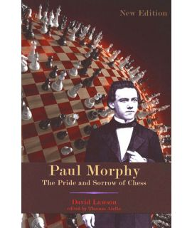 Paul Morphy: The Pride and Sorrow of Chess - David Lawson