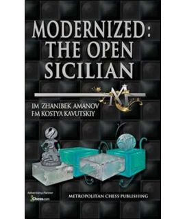 Modernized: The Open Sicilian - A Complete Repertoire for White against the Sicilian - Zhanibek Amanov, Kostya Kavutskiy