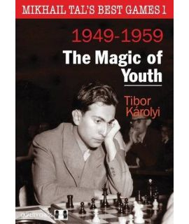 Mikhail Tal's Best Games 1 - The Magic of Youth by Tibor Karolyi - Hardcover