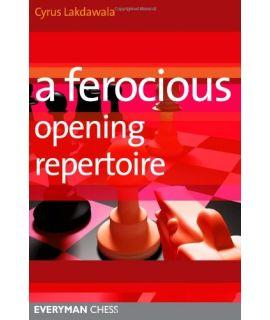 A Ferocious Opening Repertoire by Lakdawala, Cyrus