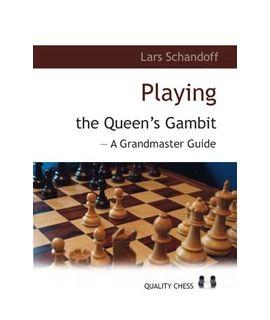Playing the Queen's Gambit by Lars Schandorff