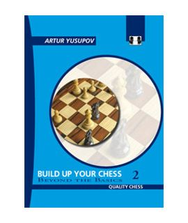 Build up your Chess 2 - Artur Yusupov
