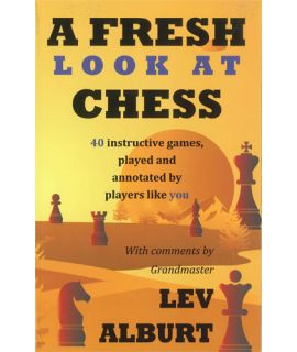 A Fresh Look at Chess by Lev Alburt