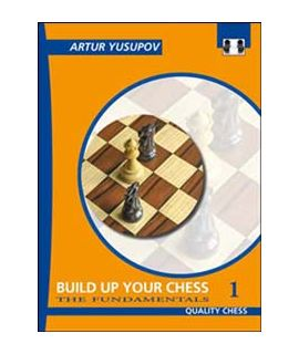 Build up your Chess 1 - Artur Yusupov