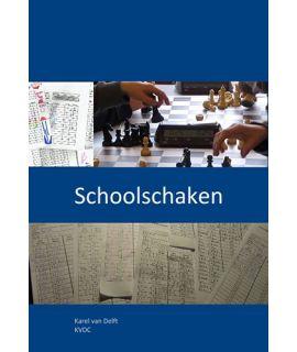 Schoolschaken: Didactiek en Organisatie van Schoolschaken - Karel Van Delft