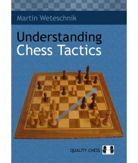 Understanding Chess Tactics by Martin Weteschnik
