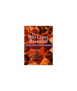 The Ruy Lopez Revisited - Ivan Sokolov