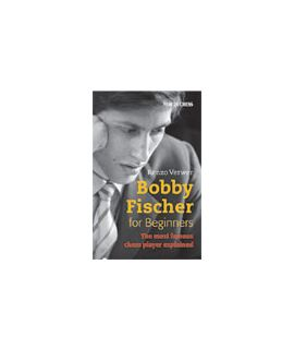 Bobby Fischer for Beginners - Renzo Verwer