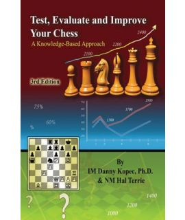 Test, Evaluate and Improve Your Chess: A Knowledge-Based Approach - Danny Kopec, Terrie Hal