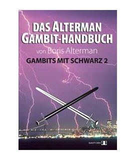 Das Alterman Gambit-Handbuch - Gambits mit Schwarz 2 by Boris Alterman