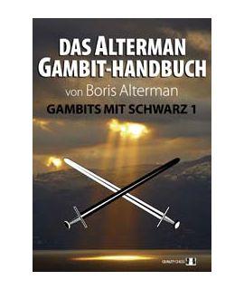 Das Alterman Gambit-Handbuch - Gambits mit Schwarz 1 by Boris Alterman