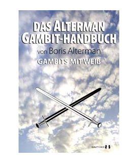 Das Alterman Gambit-Handbuch - Gambits mit Weiss by Boris Alterman
