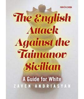 The English Attack against the Taimanov Sicilian - A Guide for White - Zaven Andriasyan