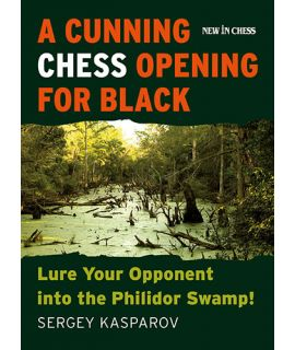 A Cunning Chess Opening for Black - Lure Your Opponent into the Philidor Swamp! - Sergey Kasparov