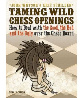 Taming Wild Chess Openings - John Watson & Eric Schiller