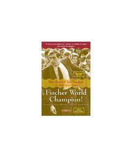 Fischer World Champion! - NEW EDITION - Jan Timman, Max Euwe
